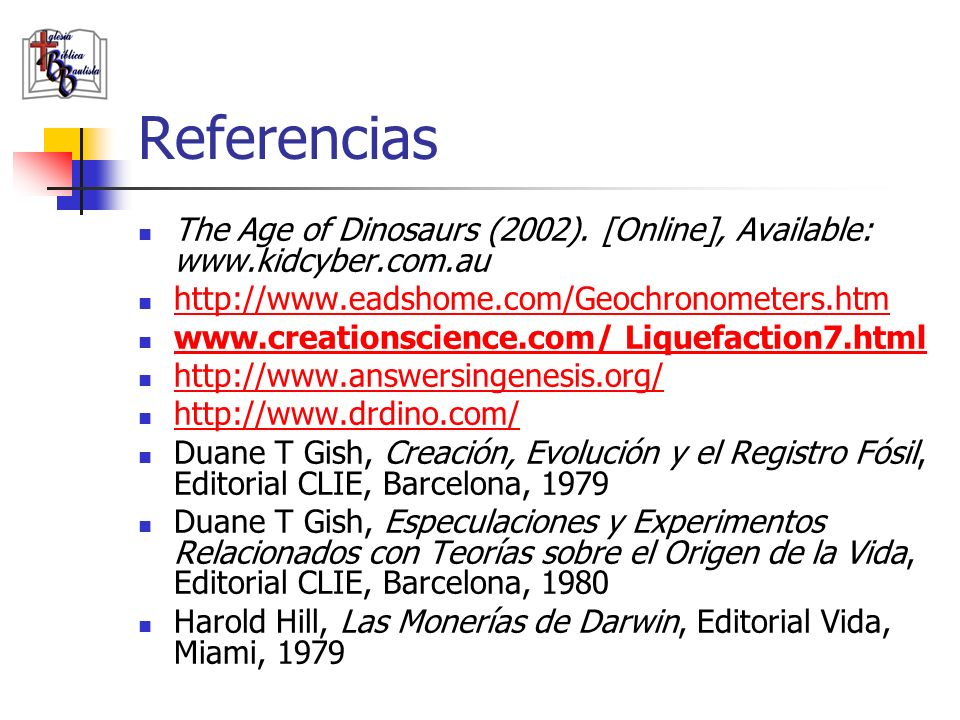 ReferenciasThe Age of Dinosaurs (2002). [Online], Available: www.kidcyber.com.au. http://www.eadshome.com/Geochronometers.htm.